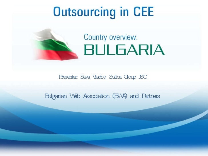 Outsourcing in Central Eastern E - Bulgaria