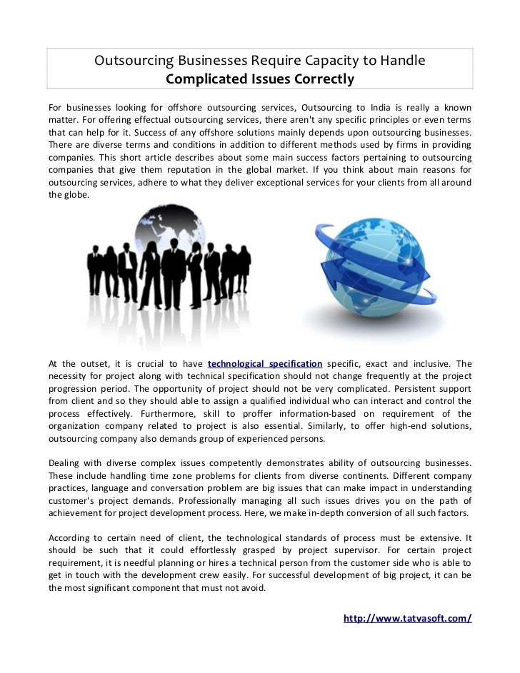 Outsourcing Businesses Require Capacity to Handle                     Complicated Issues CorrectlyFor businesses looking f...