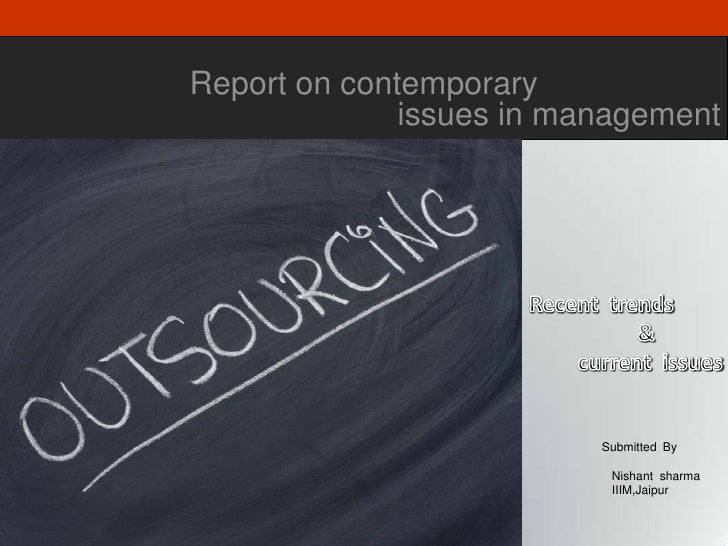 Report on contemporary              issues in management                          Submitted By                           N...