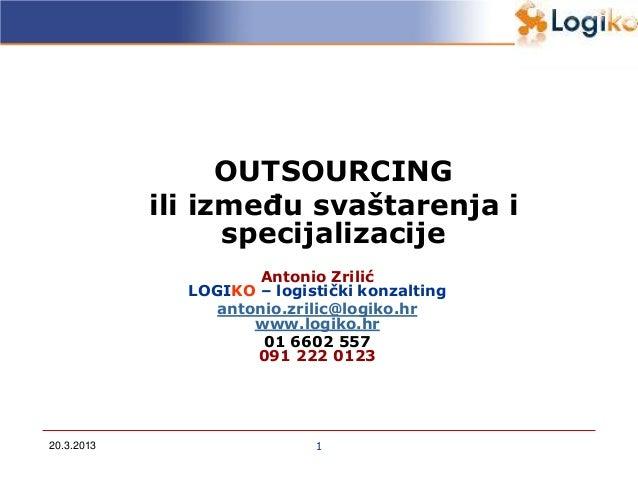 OUTSOURCING            ili između svaštarenja i                  specijalizacije                     Antonio Zrilić       ...