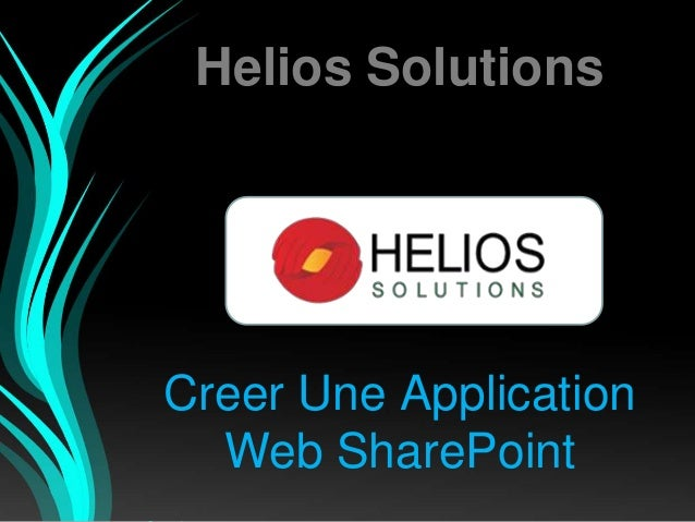 Helios Solutions Creer Une Application Web SharePoint
