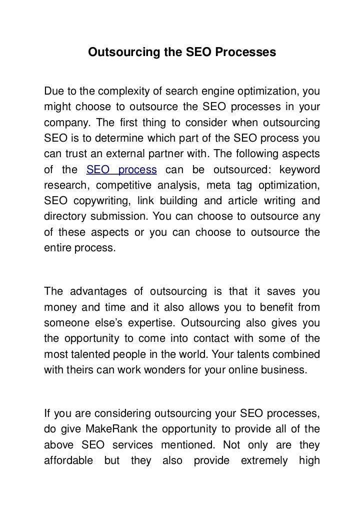 Outsourcing the SEO ProcessesDue to the complexity of search engine optimization, you might choose to outsource the SEO pr...