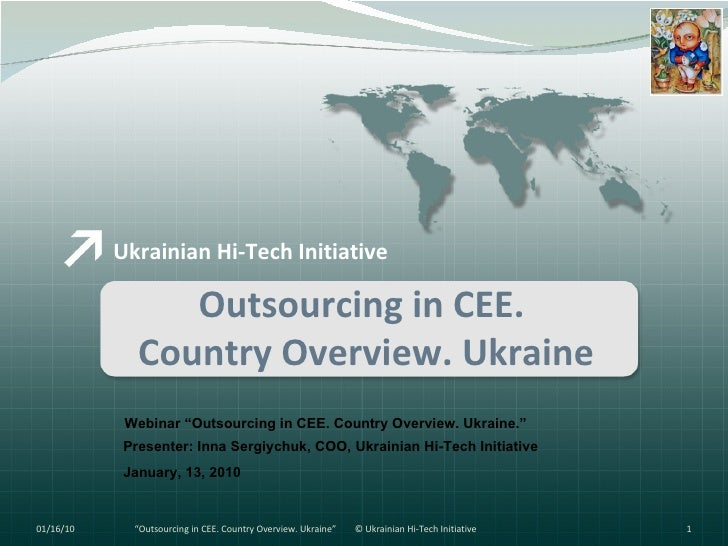 Outsourcing to Ukraine. Country Overview. Webinar 13.01.10.
