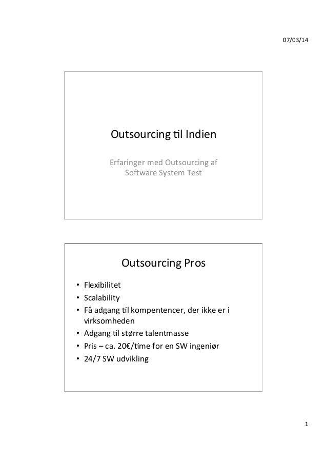 07/03/14   1   Outsourcing  2l  Indien   Erfaringer  med  Outsourcing  af   So<ware  System  Test  ...