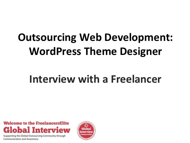 Outsourcing Web Development: WordPress Theme Designer Interview with a Freelancer
