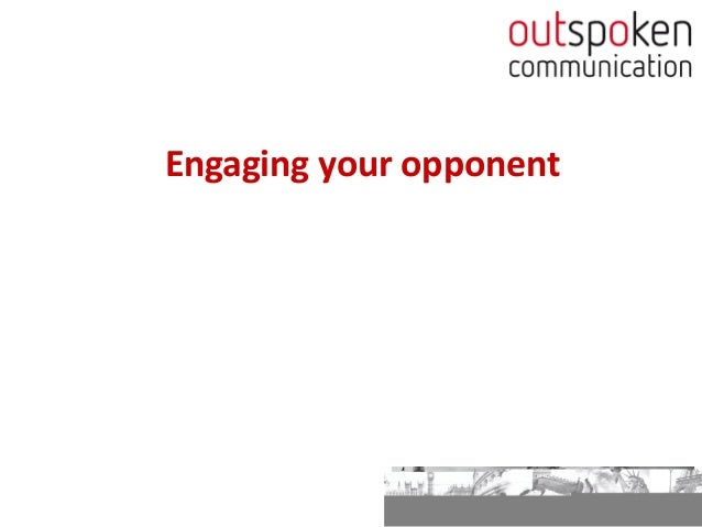 Outspoken Communication, Sabine Egeraat: Engaging your opponent