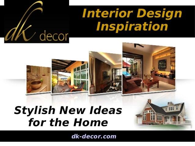 Outstanding interior design inspirations by dk decor for Indoor design dk