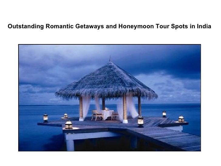 Outstanding romantic getaways and honeymoon tour spots in india