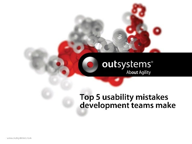 Top 5 usability mistakes development teams make - OutSystems