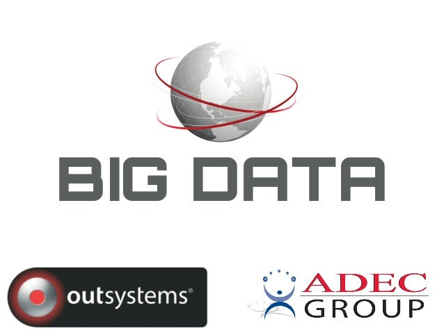OutSystems Next Step 2014 Presentation - BIG DATA Journal ADEC Group