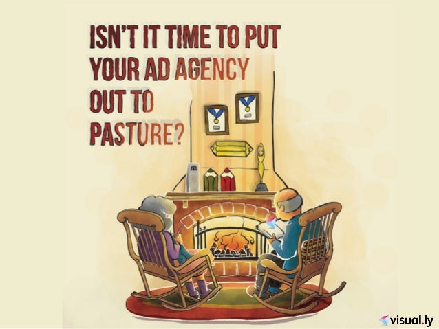 Isn't It Time to Put Your Ad Agency Out To Pasture?