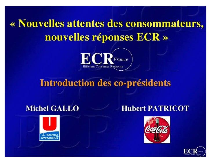 « Nouvelles attentes des consommateurs,       nouvelles réponses ECR »                    ECR                 France      ...