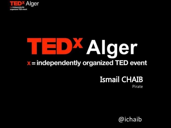Ismail CHAIBPirate<br />@ichaib<br />