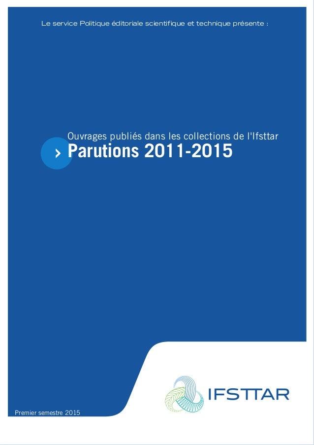 Le service Politique éditoriale scientifique et technique présente : Ouvrages publiés dans les collections de l'Ifsttar Pa...