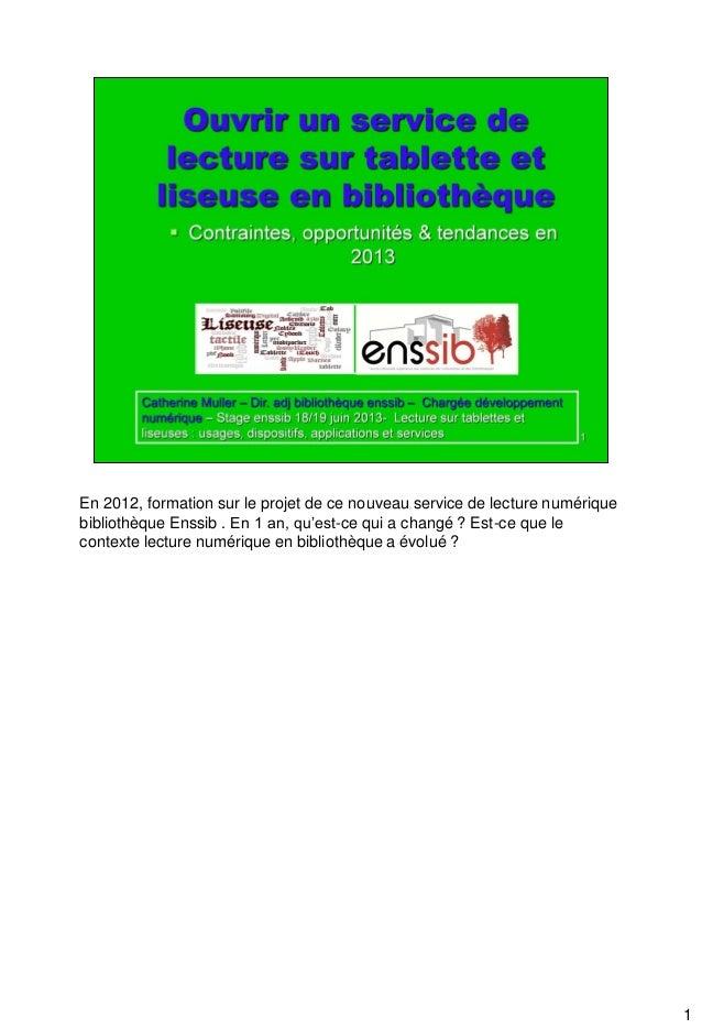 1 En 2012, formation sur le projet de ce nouveau service de lecture numérique bibliothèque Enssib . En 1 an, qu'est-ce qui...