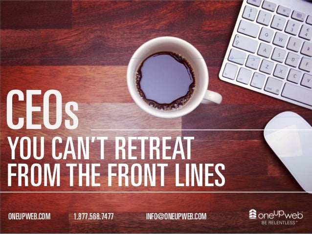 CEOs :: Stay On The Front Lines