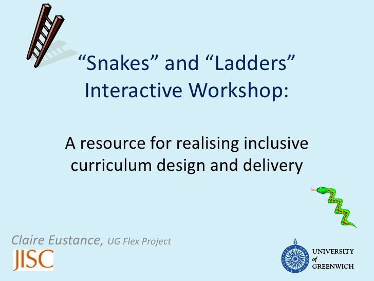 """""""Snakes"""" and """"Ladders""""              Interactive Workshop:          A resource for realising inclusive           curriculum..."""