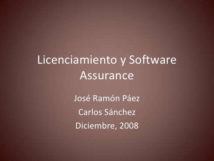 Licenciamiento y Software        Assurance      José Ramón Páez       Carlos Sánchez      Diciembre, 2008