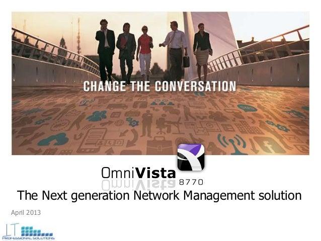 April 2013 The Next generation Network Management solution