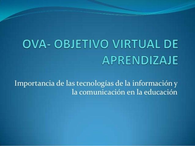 Importancia de las tecnologías de la información y la comunicación en la educación