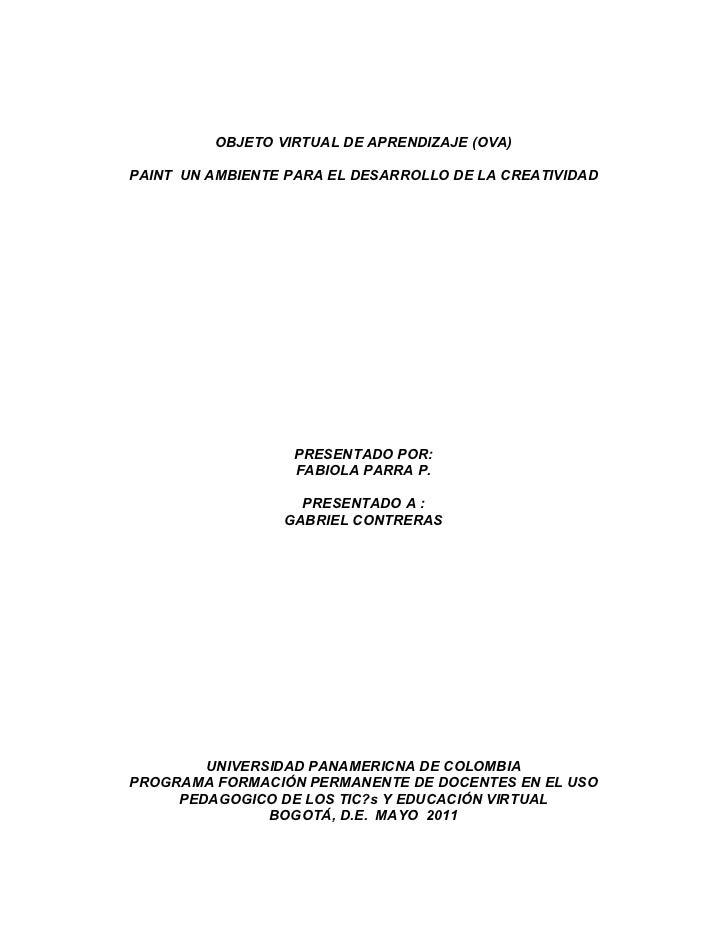OBJETO VIRTUAL DE APRENDIZAJE (OVA)PAINT UN AMBIENTE PARA EL DESARROLLO DE LA CREATIVIDAD                  PRESENTADO POR:...
