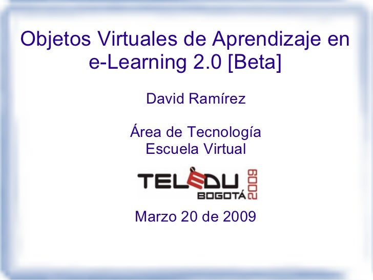 Objetos virtuales de aprendizaje en e-learning 2.0