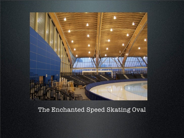 The Enchanted Speed Skating Oval