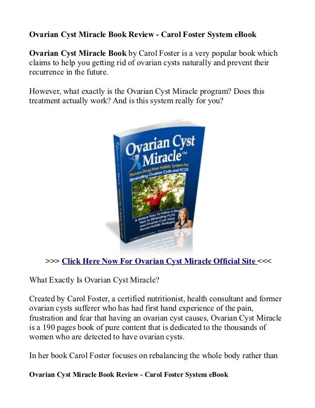 Ovarian Cyst Miracle Book Review - Carol Foster System eBookOvarian Cyst Miracle Book by Carol Foster is a very popular bo...