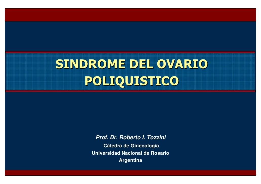 Prof. Dr. R. Tozzini, Cátedra de Ginecología                                           Universidad Nacional de Rosario - 2...