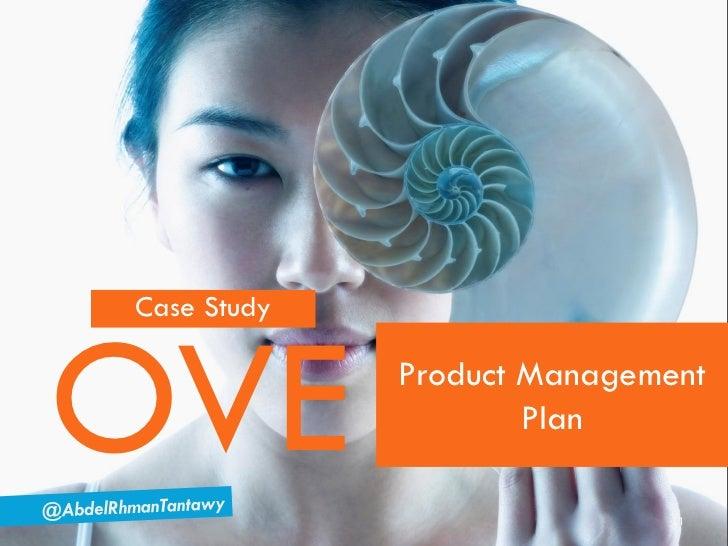 Case StudyOVE          Product Management                     Plan                             1