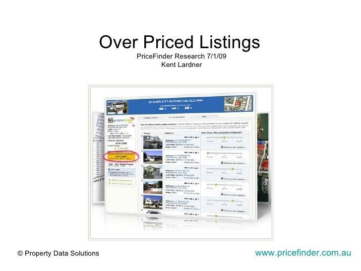Over Priced Listings   PriceFinder Research 7/1/09 Kent Lardner www.pricefinder.com.au