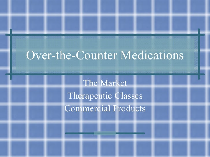 Over-the-Counter Medications The Market Therapeutic Classes Commercial Products