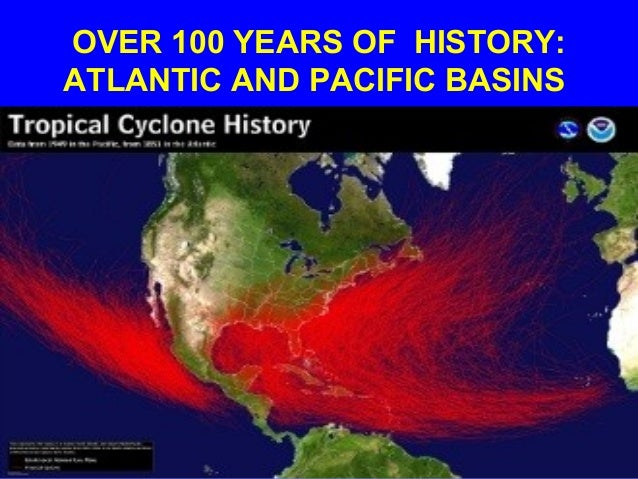 Over 100 years of history atlantic and pacific basins hurricane seasons