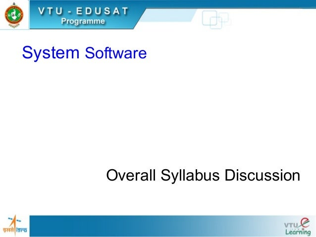 System Software          Overall Syllabus Discussion