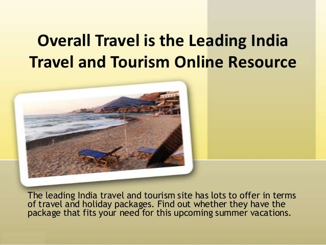 Overall Travel is the Leading IndiaTravel and Tourism Online ResourceThe leading India travel and tourism site has lots to...