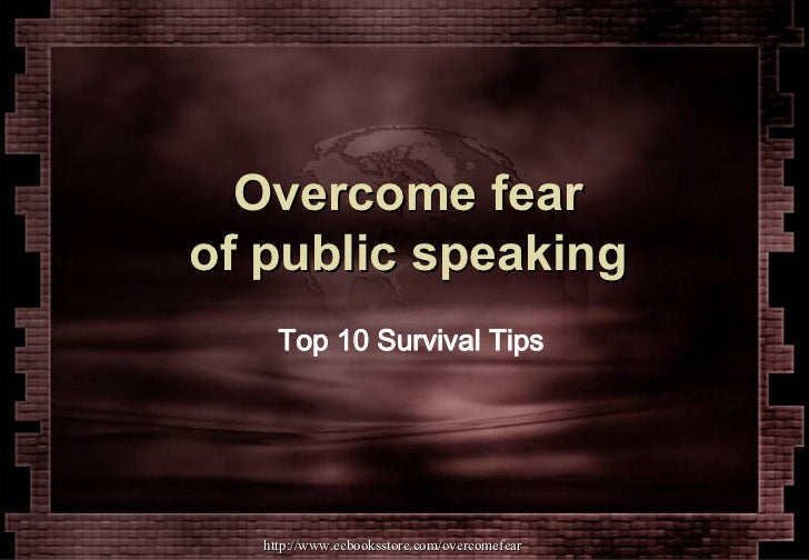 Overcome fear of public speaking -  top 10 survival tips