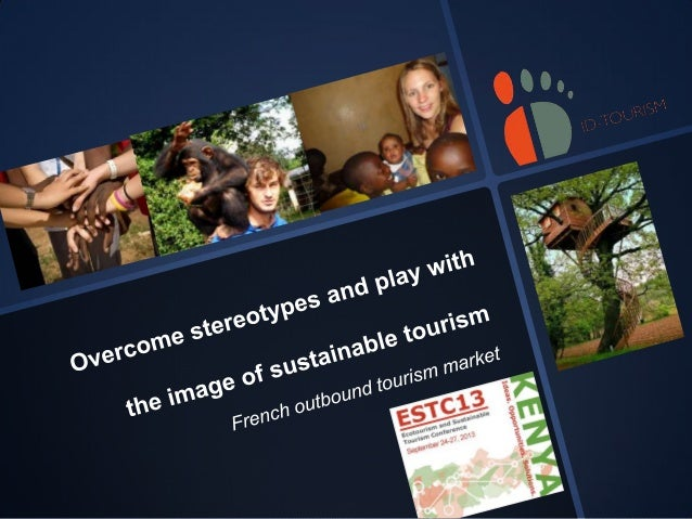 Overcome stereotypes and play with the image of Sustainable Tourism