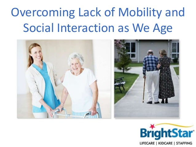 Overcoming Lack of Mobility and Social Interaction as We Age
