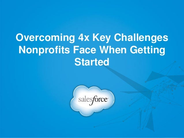 Overcoming 4x Key ChallengesNonprofits Face When GettingStarted