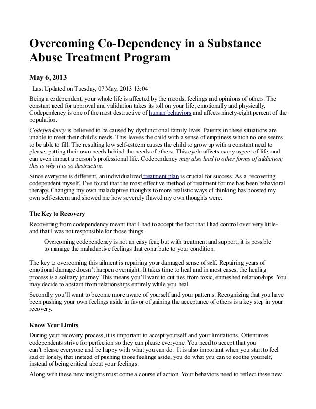 Overcoming Co-Dependency in a SubstanceAbuse Treatment ProgramMay 6, 2013| Last Updated on Tuesday, 07 May, 2013 13:04Bein...