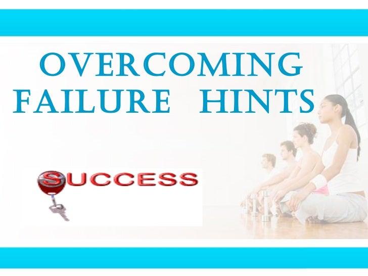 Overcoming Failure  Hints