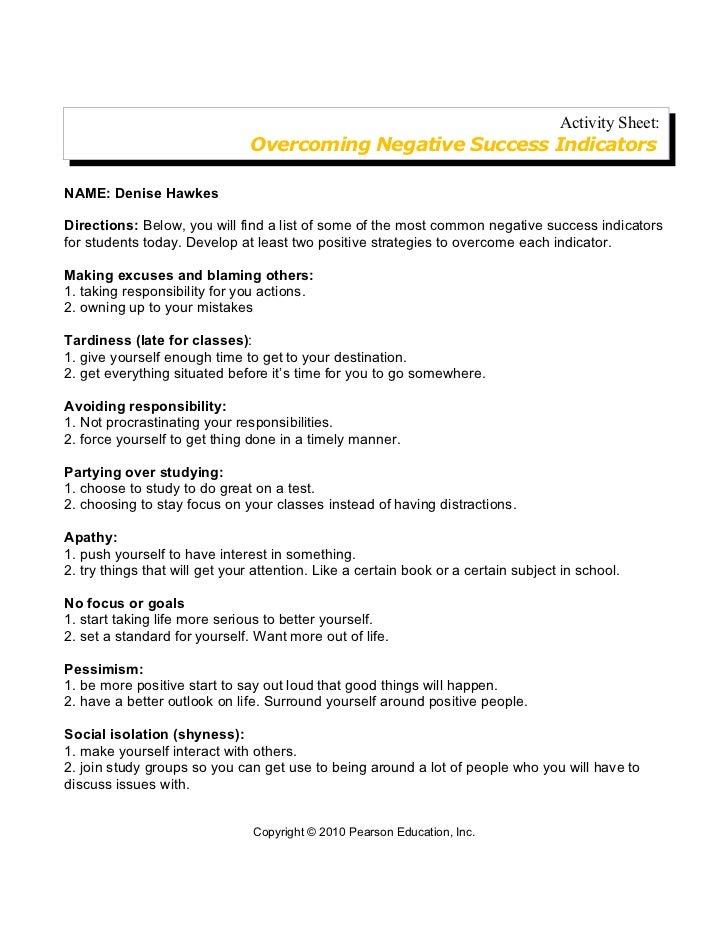 Activity Sheet:                               Overcoming Negative Success IndicatorsNAME: Denise HawkesDirections: Below, ...