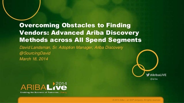 Overcoming Obstacles to Finding Vendors: Advanced Ariba Discovery Methods Across all Spend Segments