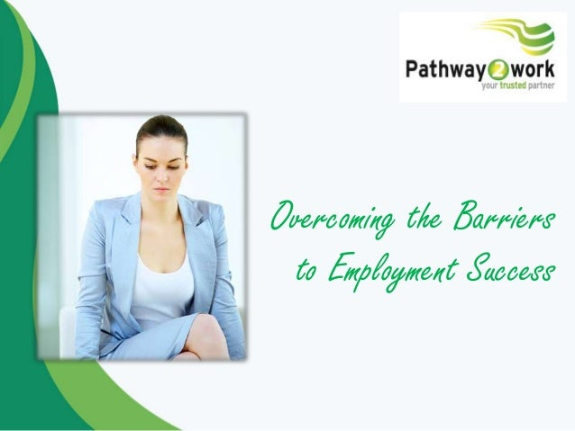 Overcoming the Barriers to Employment Success