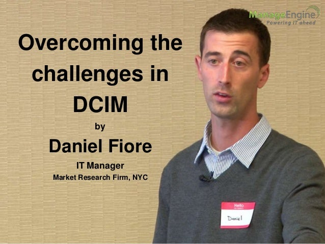 Overcoming the challenges in DCIM