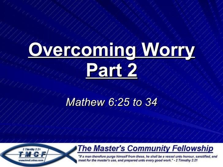Overcoming worry part 2