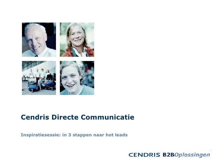 Cendris Directe Communicatie Inspiratiesessie: in 3 stappen naar hot leads
