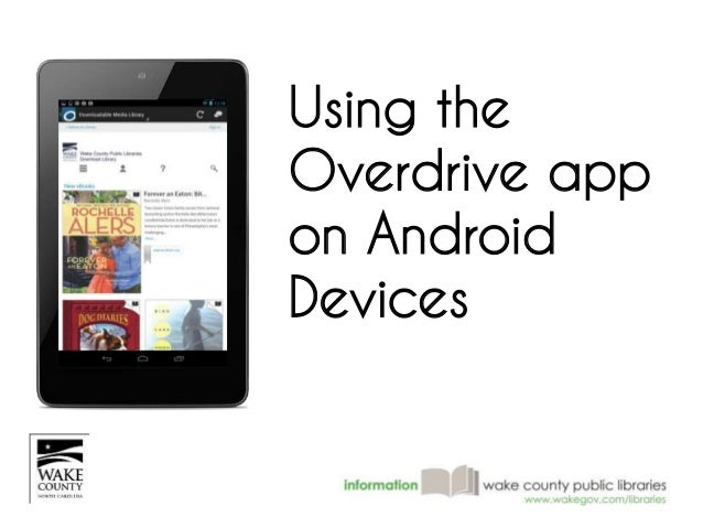 Using the  Overdrive app  on Android  Devices