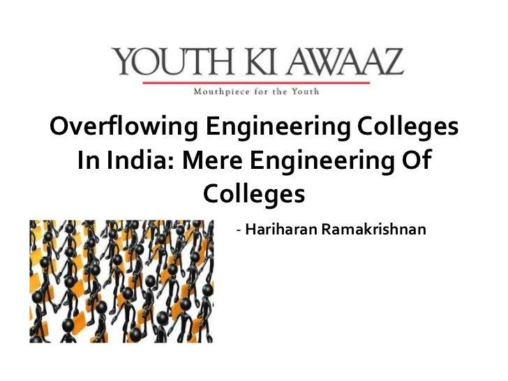 Overflowing Engineering Colleges  In India: Mere Engineering Of             Colleges              - Hariharan Ramakrishnan
