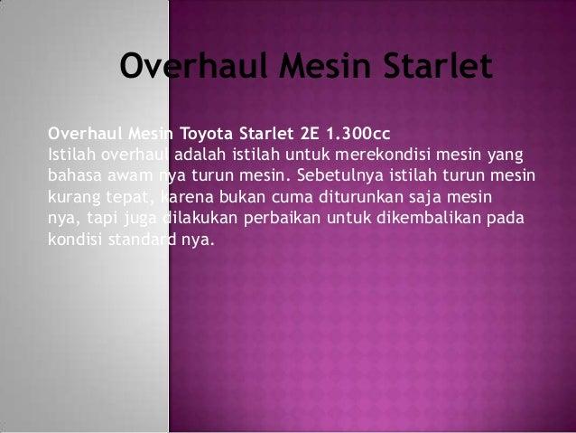Overhaul Mesin Toyota Starlet 2E 1.300cc Istilah overhaul adalah istilah untuk merekondisi mesin yang bahasa awam nya turu...